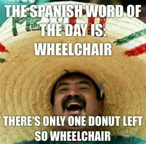 Funny Mexican Memes In Spanish - spanish word of the day wheelchair lol lol pinterest