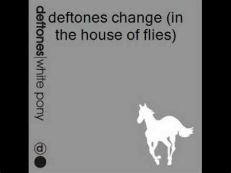 change in the house of flies deftones change in the house of flies youtube
