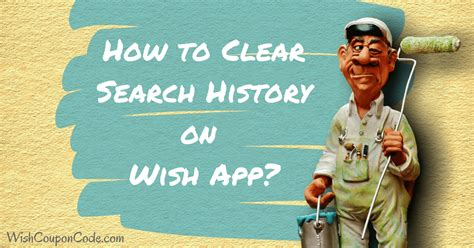 How To Search For On App How To Clear Search History Recently Viewed Items On Wish App Wishcouponcode