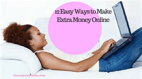 12 Ways To Make Money Online - 12 easy ways to make extra money online the corporate sister