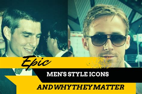 9 Epic Men S Style Icons And Why They Matter To Every Man 9 Epic Styles