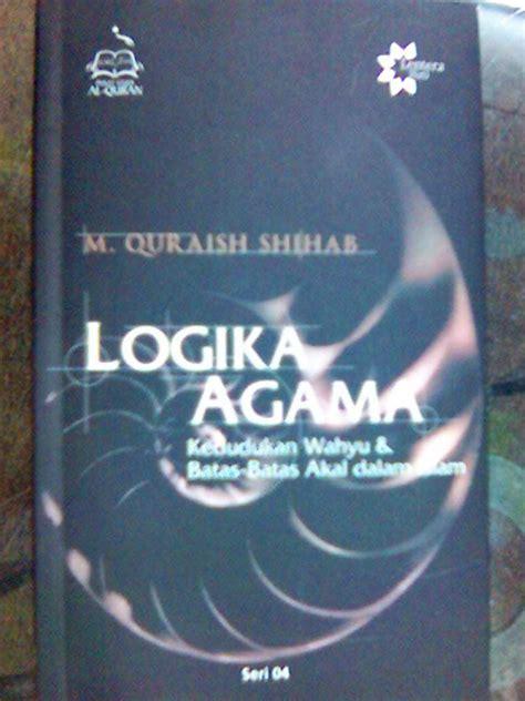 Logika Agama Quraish Shihab mimimama wawawa logika agama