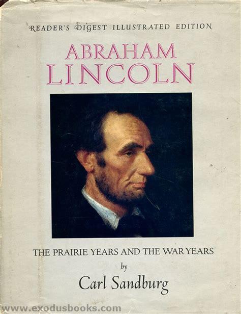 abraham lincoln the prairie years abraham lincoln the prairie years and the war years