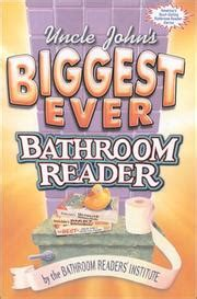 bathroom readers institute uncle john s biggest ever bathroom reader 2002 edition