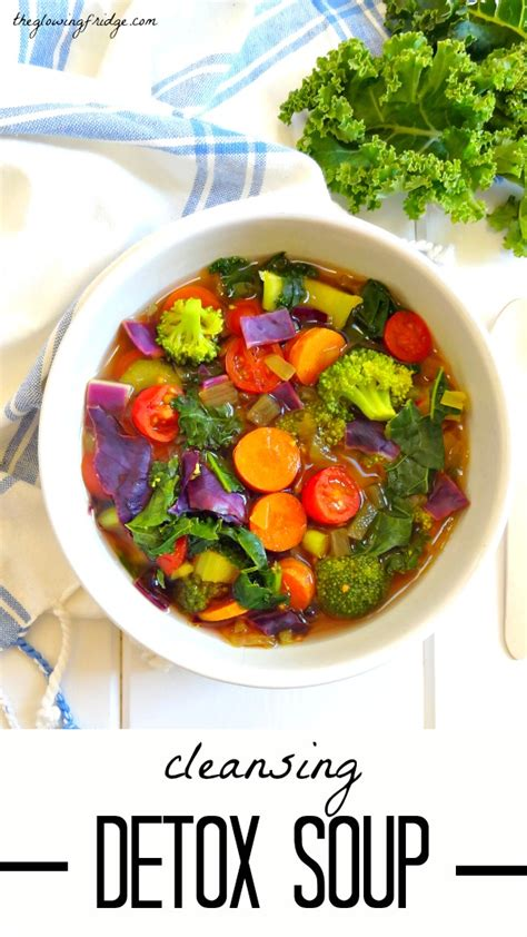 Detox Soup Vegetarian cleansing detox soup the glowing fridge