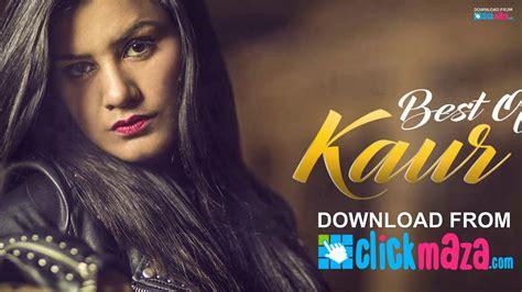 top punjabi songs 2016 best of kaur b punjabi song collection free download