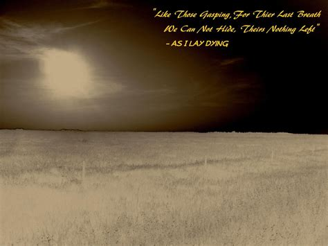 As I Lay Dying Quotes by As I Lay Dying Quote Wallpaper By Clintor On Deviantart