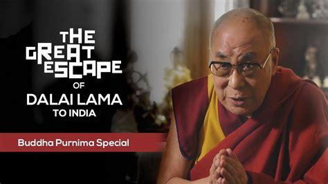 film india lama youtube his holiness dalai lama s escape to india buddhapurnima