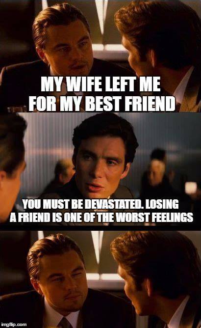 My Wife Meme - inception meme imgflip
