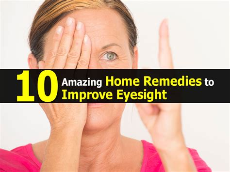 10 amazing home remedies to improve eyesight