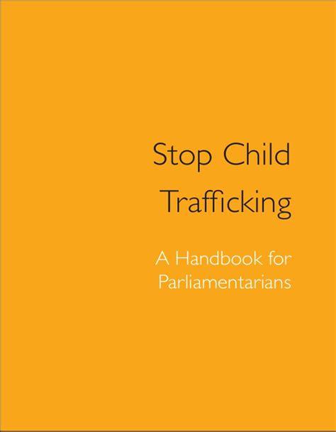 human trafficking handbook recognising 1405765593 stop child trafficking a handbook for parliamentarians