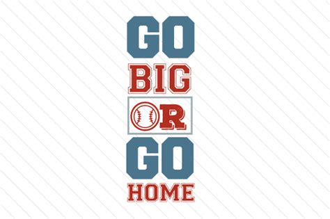 go big or go home baseball creative fabrica