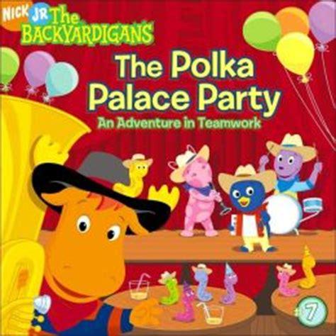 Backyardigans Polka Palace Dvd The Polka Palace An Adventure In Teamwork