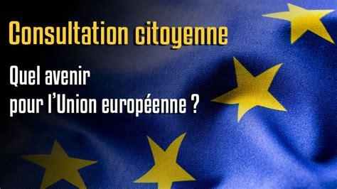 la chambre des preteurs de l union europeenne consultation citoyenne sur l avenir de l union europ 233 enne