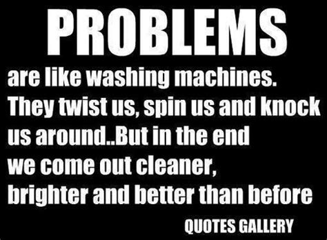 Thinking About Washing My by Problems Are Like Washing Machines Pictures Photos And