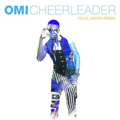 download mp3 free omi cheerleader download omi cheerleader felix jaehn remix torrent