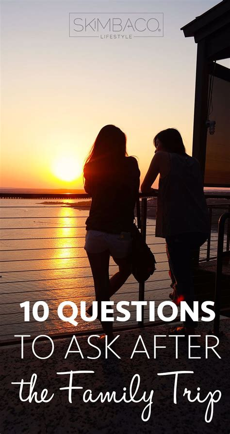 questions family travels summer skimbaco lifestyle magazine skimbaco lifestyle magazine