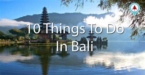 blogger bali 10 things to do in bali tourplus blog