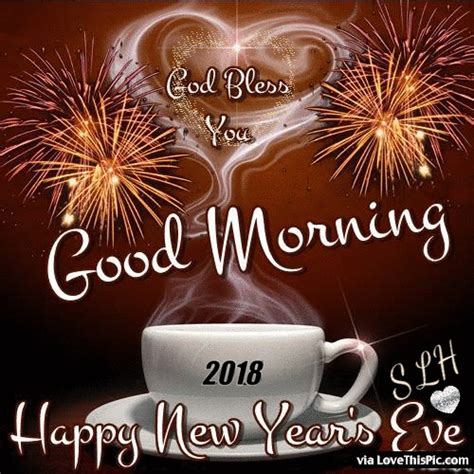 good morning happy new years eve 2018 god bless you