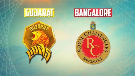 royal challengers bangalore vs gujarat lions live gujarat lions vs royal challengers bangalore 18 april ipl 2017