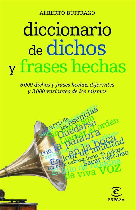 diccionario de dichos y 8423992276 diccionario de dichos y frases hechas ebook 183 ebooks 183 el corte ingl 233 s