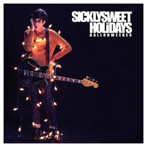 lyrics dallon weekes dallon weekes sickly sweet holidays lyrics genius lyrics
