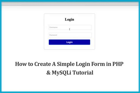 design form login php how to create a simple login form in php mysqli tutorial