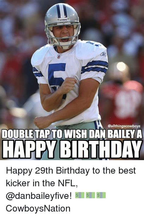 29th Birthday Meme - double tap to wish dan bailey a happy birthday happy 29th
