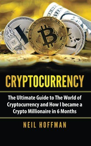 cryptocurrency the ultimate guide to the world of