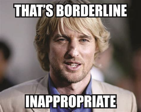Borderline Inappropriate   Know Your Meme