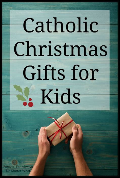 catholic christmas gifts for kids forever for always
