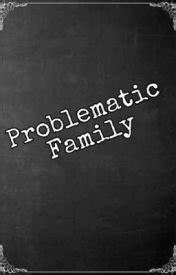 História Problematic Family - Capítulo 5 - História