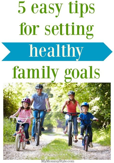 Tutorial Goals And Goal Setting Made Easy 5 Easy Tips For Setting Healthy Family Goals My Style