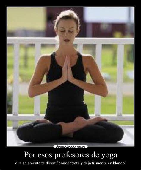 imagenes yoga graciosas por esos profesores de yoga desmotivaciones