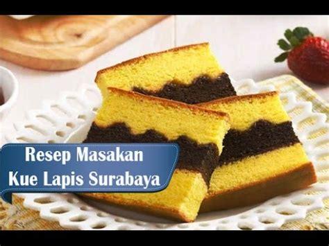 youtube membuat kue lapis resep dan cara membuat kue lapis khas surabaya empuk dan