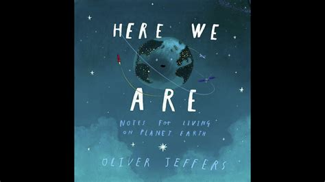 here we are notes here we are notes for living on planet earth by oliver jeffers capital gazette
