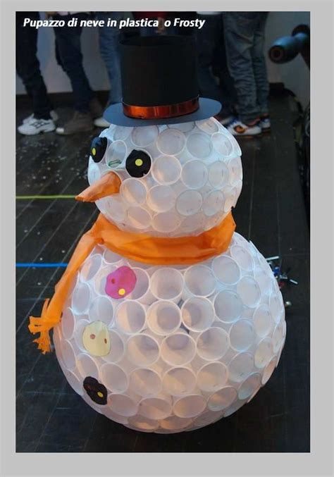 pupazzo di neve fatto con i bicchieri di plastica 17 migliori idee su fiori di plastica su fiori