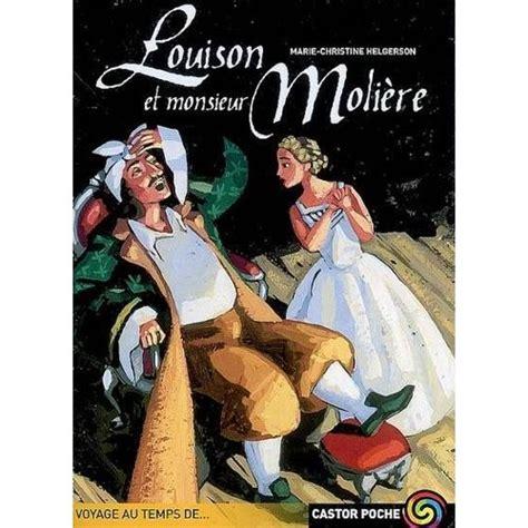 2081241951 louison et monsieur moliere louison et monsieur moli 232 re de marie christine helgerson