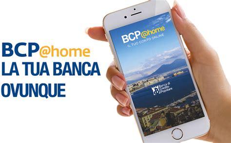 Banco Di Napoli Il Tuo Conto by Ecco L App Bcp Home La Tua Banca Ovunque