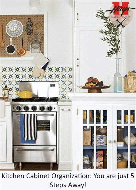 steps for organizing kitchen cabinets how to organize your kitchen cabinet you are just 5 steps