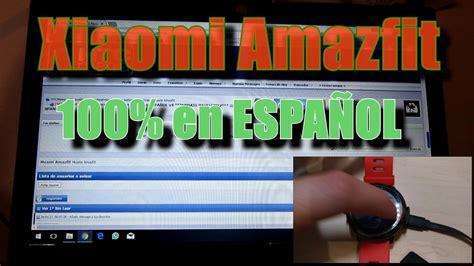 tutorial xiaomi tutorial traducir xiaomi amazfit a espa 241 ol 161 161 161 por fin