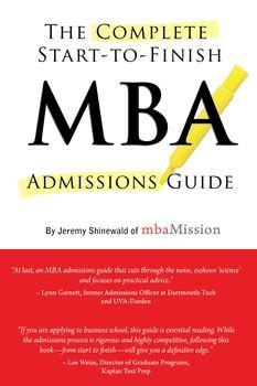 How Does It Take To Complete An Mba by Complete Start To Finish Mba Admissions Guide Ebook By