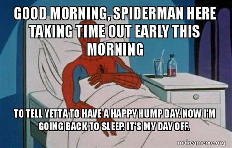 Spiderman Cancer Meme Generator - good morning spiderman here taking time out early this