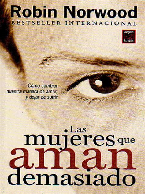 pdf libro de texto las mujeres que aman demasiado women who love too much para leer ahora lista 20 libros basados en la mujer