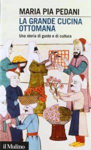 pia pedani la grande cucina ottomana una storia di gusto e di