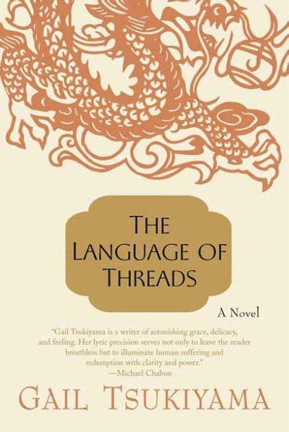 a pattern language barnes and noble the language of threads by gail tsukiyama paperback