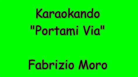 testo italiano someone like you karaoke italiano portami via fabrizio moro testo