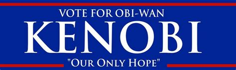 Obi Wan Kenobi Our Only Bumper Sticker