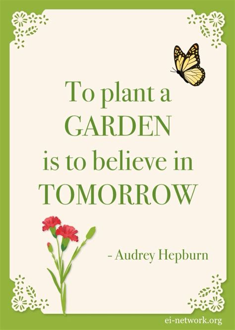 quot to plant a garden is to believe in tomorrow quot