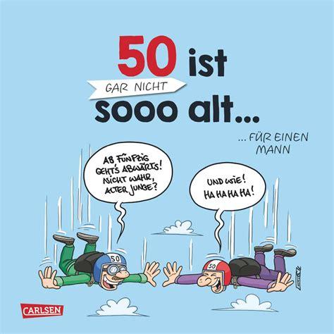 Bilder Geburtstag Mann by 50 Ist Gar Nicht Sooo Alt F 252 R Einen Mann Andreas
